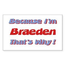 Because I'm Braeden Rectangle Decal
