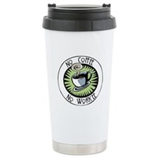 No Coffee, No Workee Travel Coffee Mug