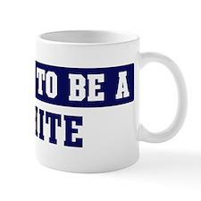 Proud to be White Mug