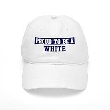 Proud to be White Baseball Cap