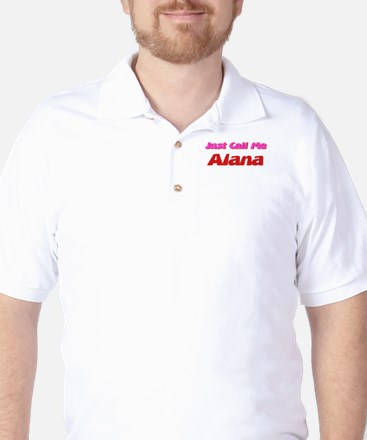 Just Call Me Alana Golf Shirt