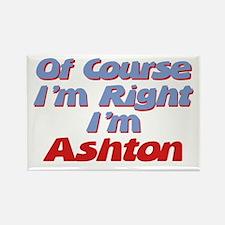 Ashton Is Right Rectangle Magnet