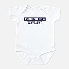 Proud to be Wayland Infant Bodysuit