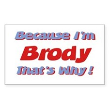 Because I'm Brody Rectangle Decal
