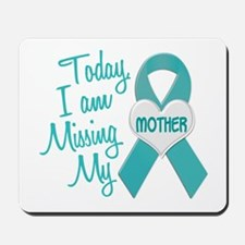 Missing My Mother 1 TEAL Mousepad