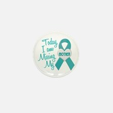 Missing My Mother 1 TEAL Mini Button (10 pack)