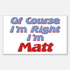 Matt Is Right Rectangle Decal