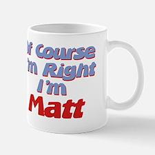 Matt Is Right Small Small Mug