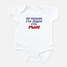 Matt Is Right Infant Bodysuit