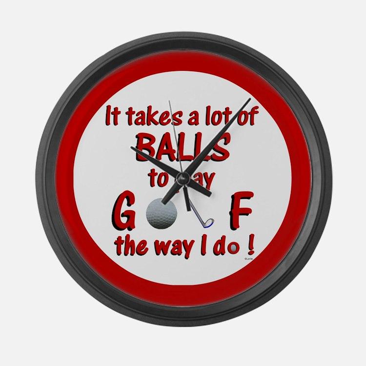 Play Golf the Way I Do Large Wall Clock