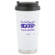 CRAZY (school) Travel Coffee Mug