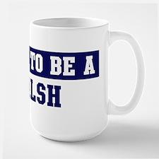 Proud to be Walsh Large Mug