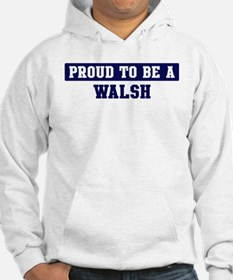 Proud to be Walsh Jumper Hoody