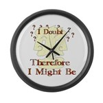 Doubt Therefore Might Be Large Wall Clock