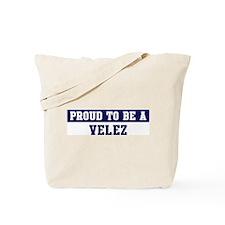 Proud to be Velez Tote Bag