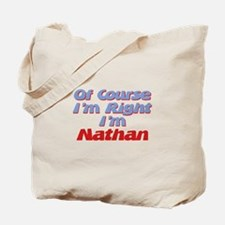 Nathan Is Right Tote Bag