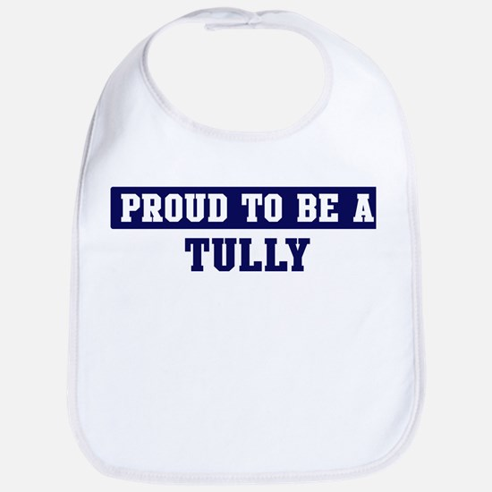 Proud to be Tully Bib