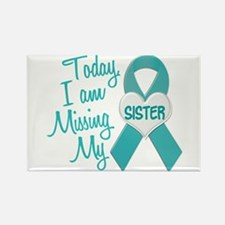 Missing My Sister 1 TEAL Rectangle Magnet