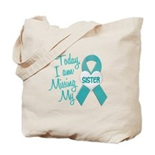Missing My Sister 1 TEAL Tote Bag