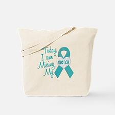 Missing My Sister 1 TEAL Tote Bag