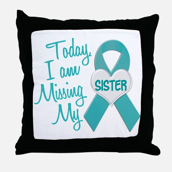 Missing My Sister 1 TEAL Throw Pillow
