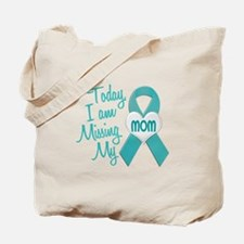 Missing My Mom 1 TEAL Tote Bag
