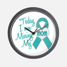 Missing My Mom 1 TEAL Wall Clock