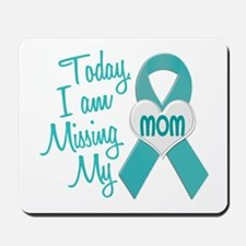 Missing My Mom 1 TEAL Mousepad