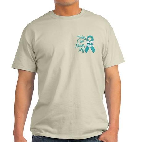 Missing My Mom 1 TEAL Light T-Shirt