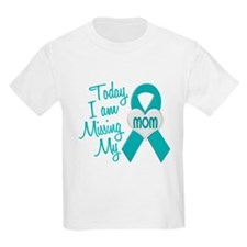 Missing My Mom 1 TEAL T-Shirt