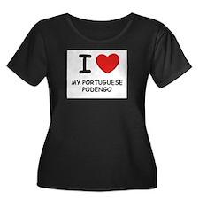 I love MY PORTUGUESE PODENGO T