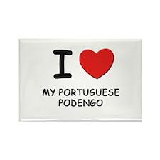 I love MY PORTUGUESE PODENGO Rectangle Magnet
