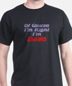 Dave Is Right T-Shirt