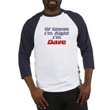 Dave Is Right Baseball Jersey