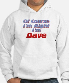 Dave Is Right Hoodie