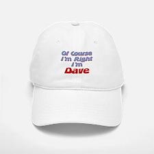Dave Is Right Baseball Baseball Cap