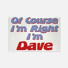Dave Is Right Rectangle Magnet