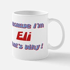 Because I'm Eli Mug