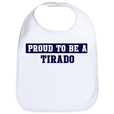 Proud to be Tirado Bib