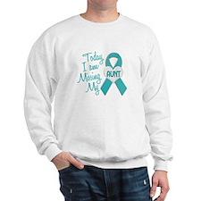 Missing My Aunt 1 TEAL Sweatshirt
