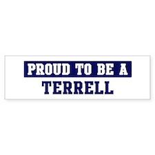 Proud to be Terrell Bumper Bumper Sticker