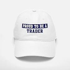 Proud to be Trader Baseball Baseball Cap