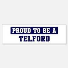 Proud to be Telford Bumper Bumper Bumper Sticker