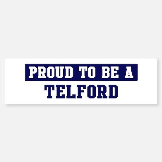 Proud to be Telford Bumper Bumper Bumper Sticker