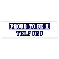 Proud to be Telford Bumper Bumper Sticker