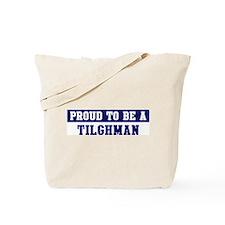 Proud to be Tilghman Tote Bag
