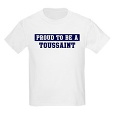 Proud to be Toussaint T-Shirt