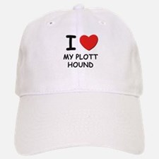I love MY PLOTT HOUND Baseball Baseball Cap