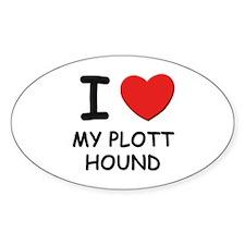 I love MY PLOTT HOUND Oval Decal