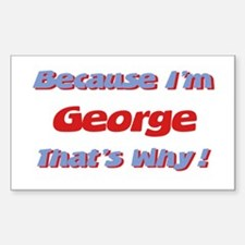 Because I'm George Rectangle Decal